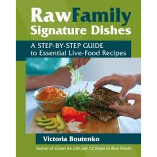 Raw Family Signature Dishes, Victoria Boutenko